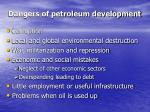 dangers of petroleum development