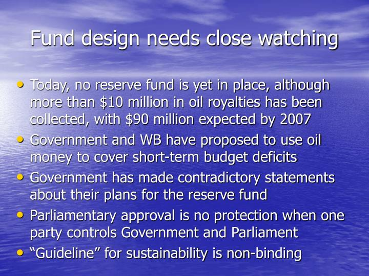 Fund design needs close watching