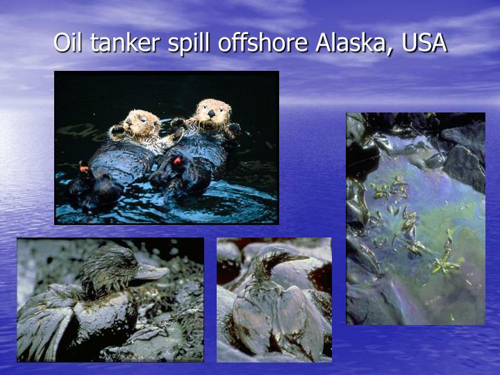 Oil tanker spill offshore Alaska, USA