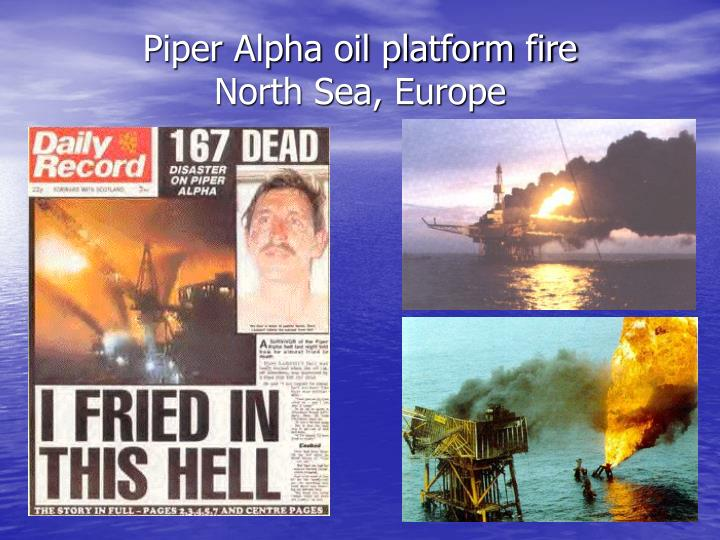 Piper Alpha oil platform fire
