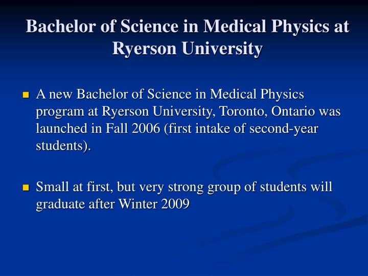 Bachelor of Science in Medical Physics at Ryerson University