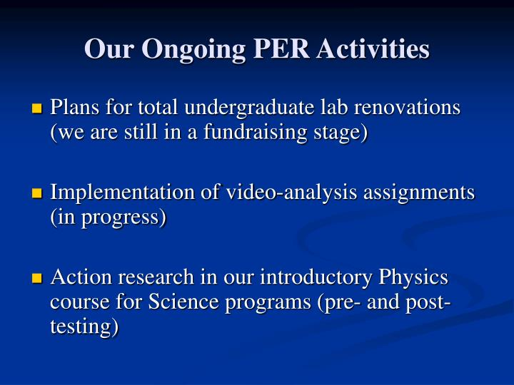 Our Ongoing PER Activities