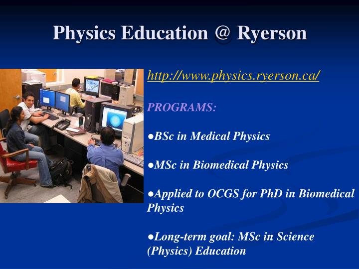 Physics Education @ Ryerson