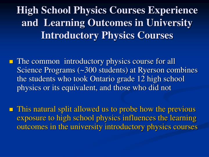 High School Physics Courses Experience and  Learning Outcomes in University Introductory Physics Courses