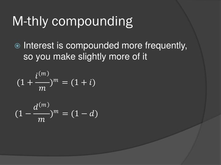 M-thly compounding