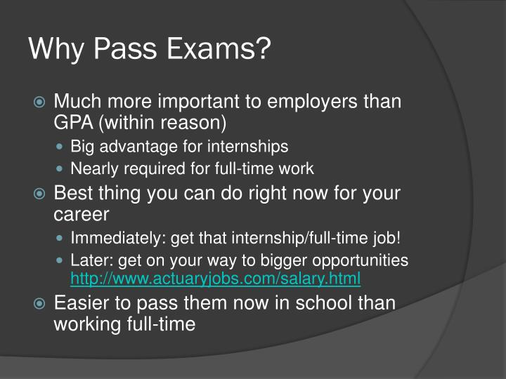 Why pass exams