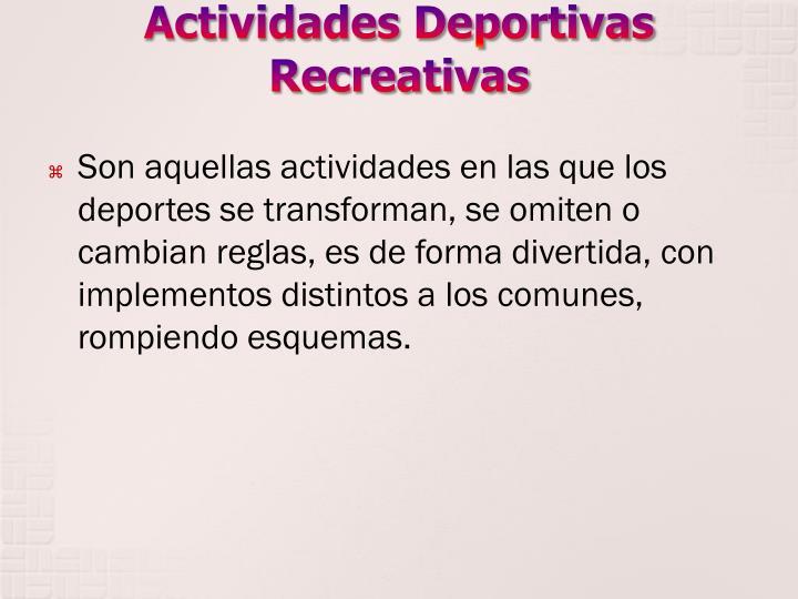 Actividades Deportivas Recreativas