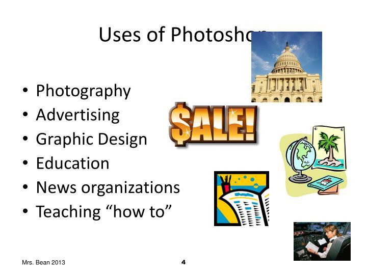 Uses of Photoshop