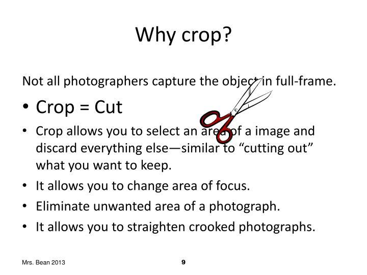 Why crop?