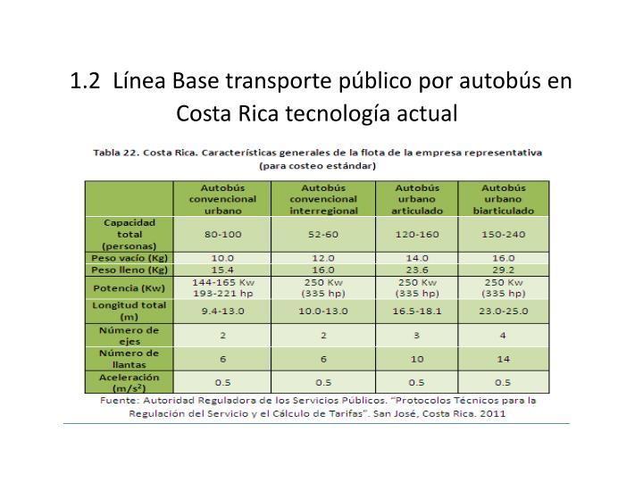 1.2  Línea Base transporte público por autobús en Costa Rica tecnología actual