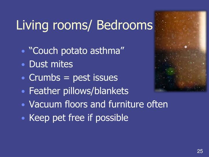 Living rooms/ Bedrooms