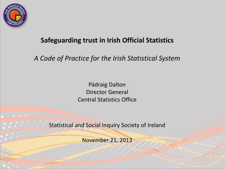 Safeguarding trust in Irish Official Statistics