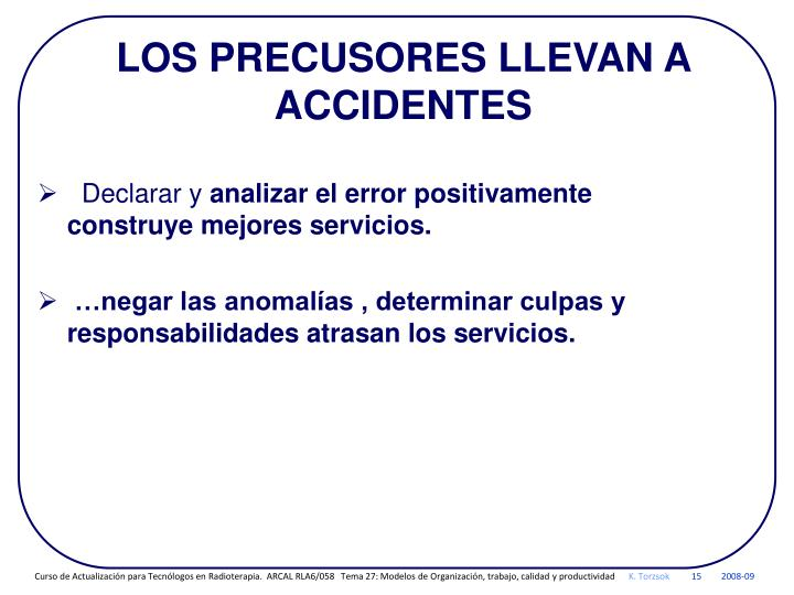 LOS PRECUSORES LLEVAN A ACCIDENTES