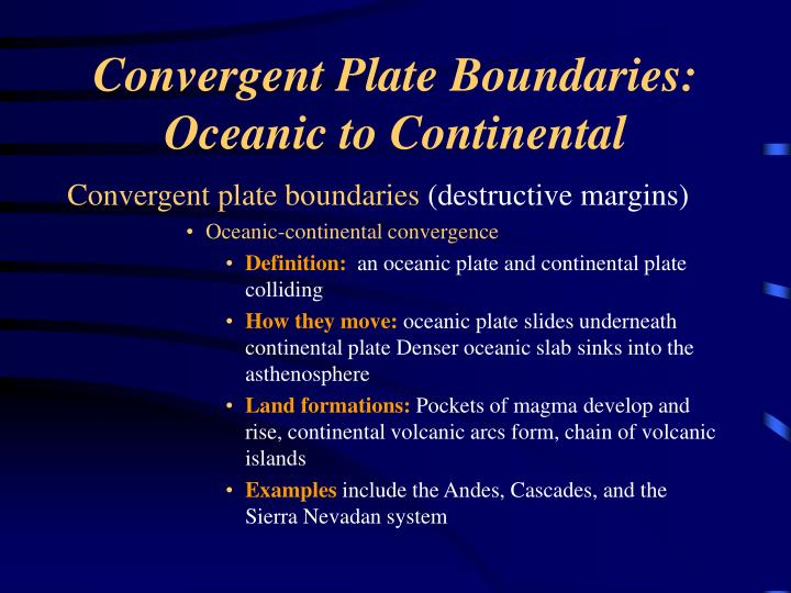 Convergent Plate Boundaries: Oceanic to Continental