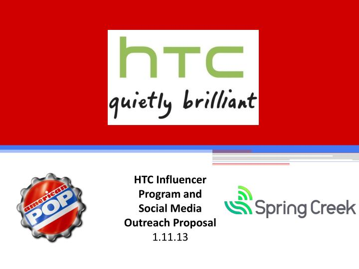 Htc influencer program and social media outreach proposal 1 11 13