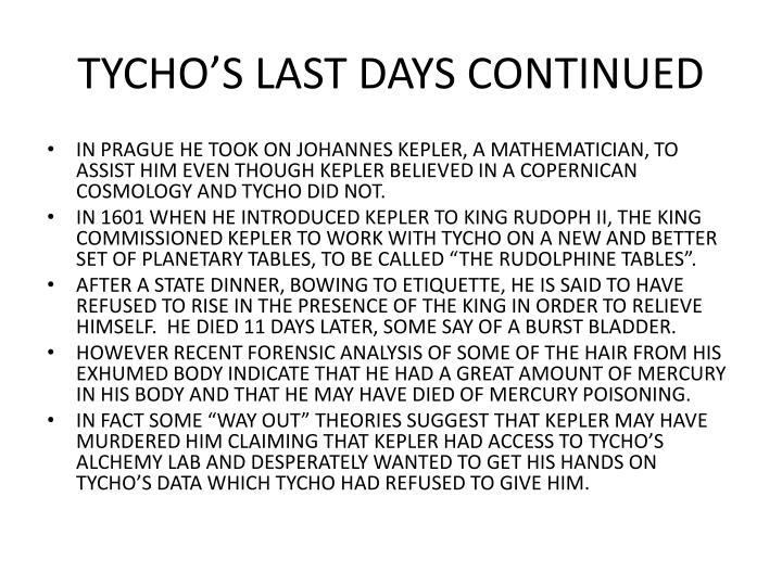 TYCHO'S LAST DAYS CONTINUED