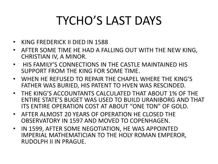 TYCHO'S LAST DAYS