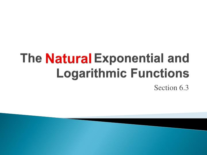 The exponential and logarithmic functions