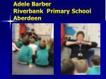 adele barber riverbank primary school aberdeen