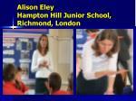 alison eley hampton hill junior school richmond london