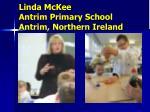 linda mckee antrim primary school antrim northern ireland
