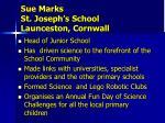 sue marks st joseph s school launceston cornwall1