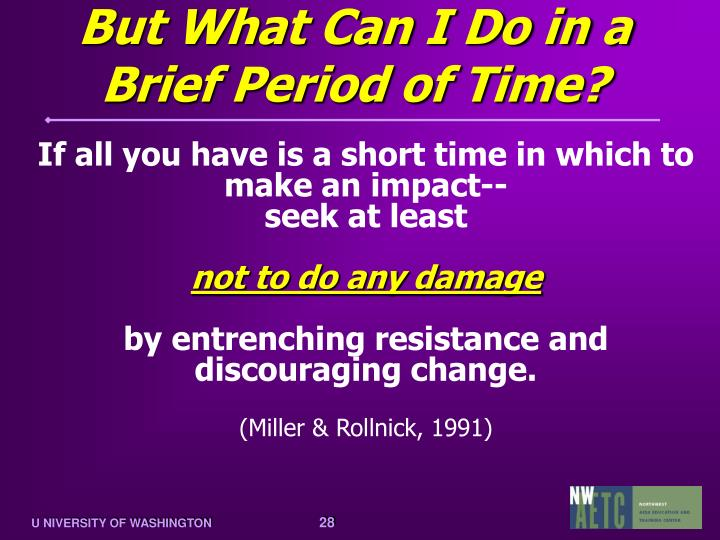But What Can I Do in a Brief Period of Time?