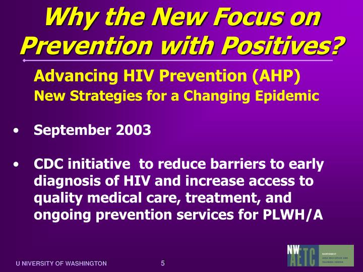 Why the New Focus on Prevention with Positives?