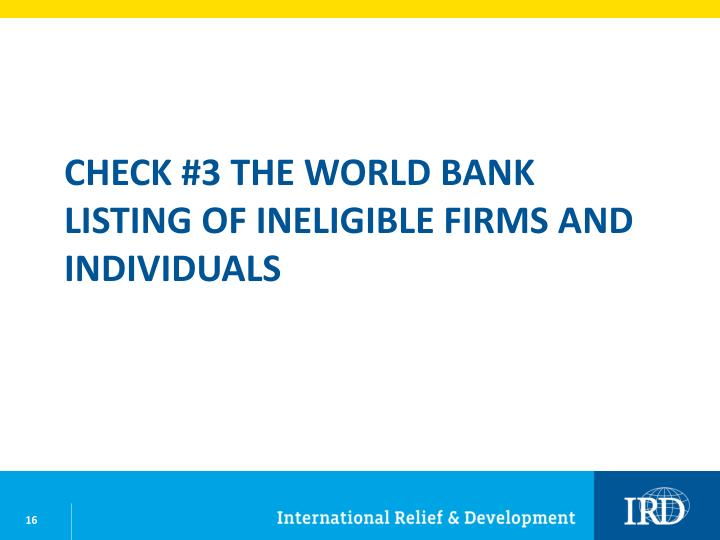 Check #3 The World Bank Listing of Ineligible Firms and Individuals