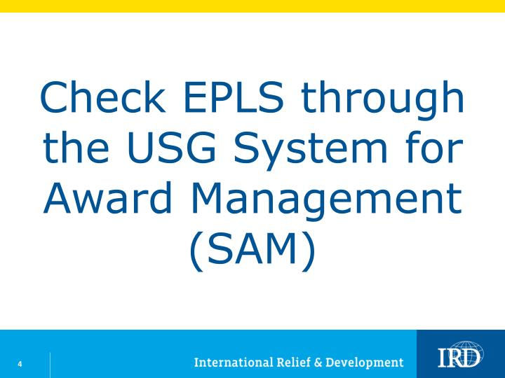 Check EPLS through the USG System for Award Management (SAM)