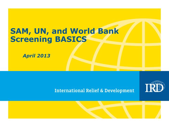 Sam un and world bank screening basics