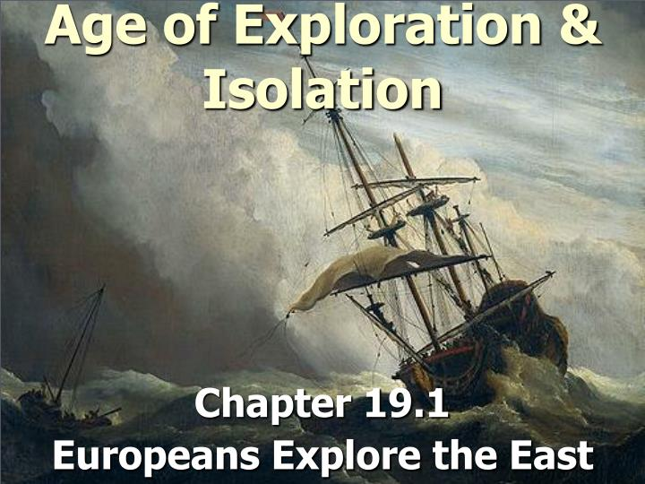 Age of exploration isolation