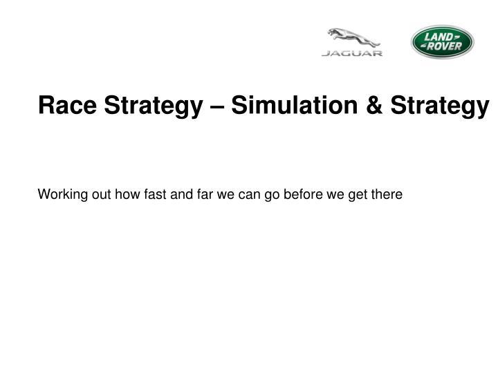 Race Strategy – Simulation & Strategy