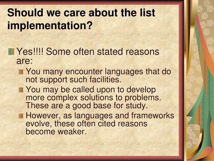Should we care about the list implementation?