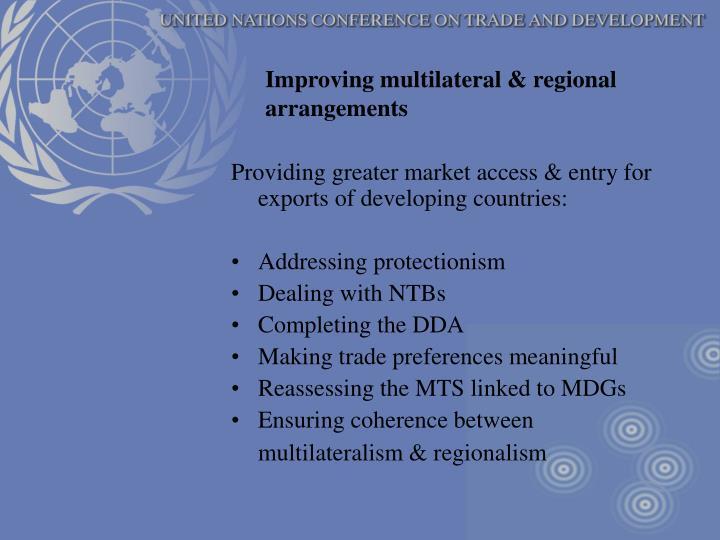 Improving multilateral & regional arrangements
