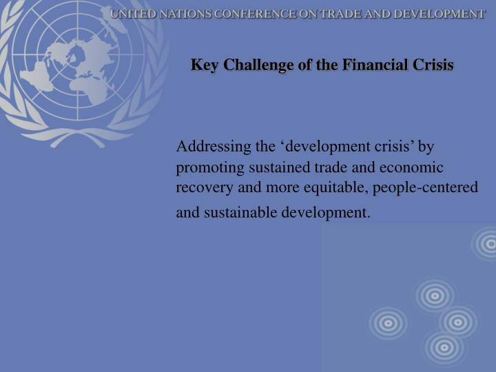 Key Challenge of the Financial Crisis