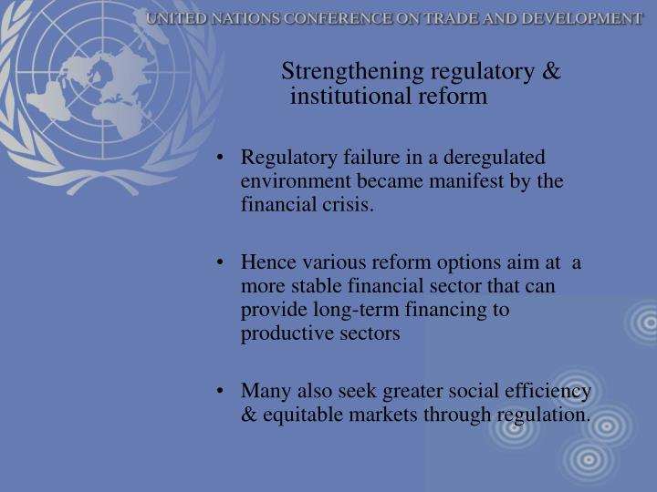 Strengthening regulatory & institutional reform