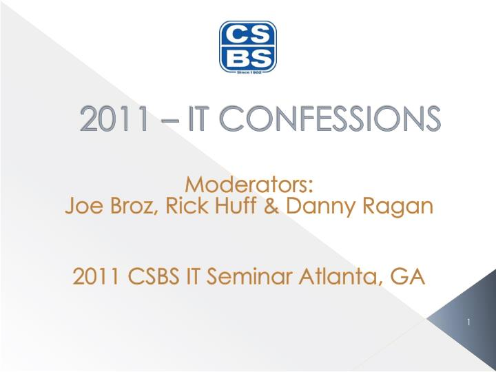 2011 – IT CONFESSIONS