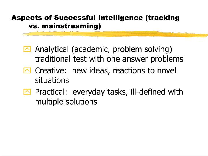 Aspects of Successful Intelligence (tracking vs. mainstreaming)
