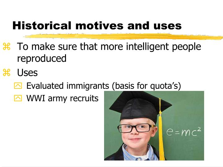 Historical motives and uses