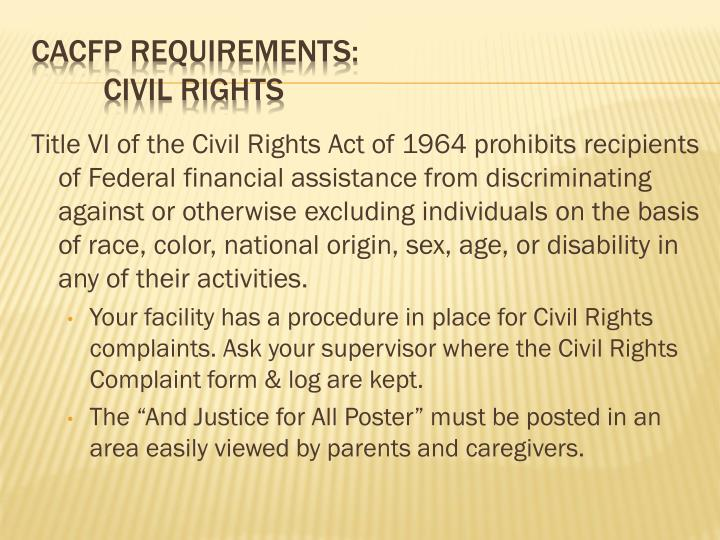 Title VI of the Civil Rights Act of 1964 prohibits recipients of Federal financial assistance from discriminating against or otherwise excluding individuals on the basis of race, color, national origin, sex, age, or disability in any of their activities.