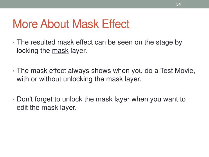 More About Mask Effect