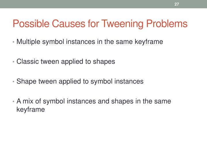 Possible Causes for Tweening Problems