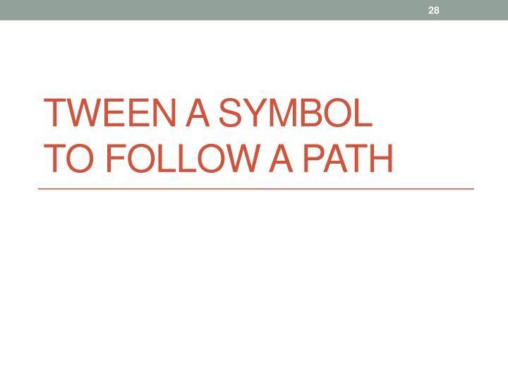 Tween a Symbol