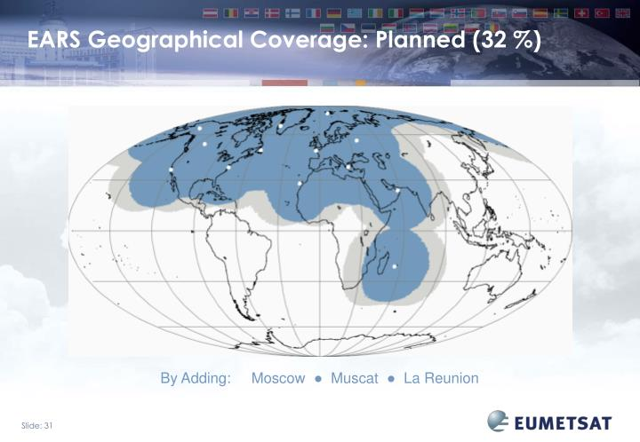 EARS Geographical Coverage: Planned (32 %)