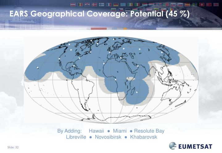 EARS Geographical Coverage: Potential (45 %)
