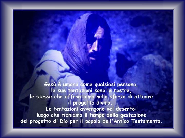 Gesù è umano come qualsiasi persona,