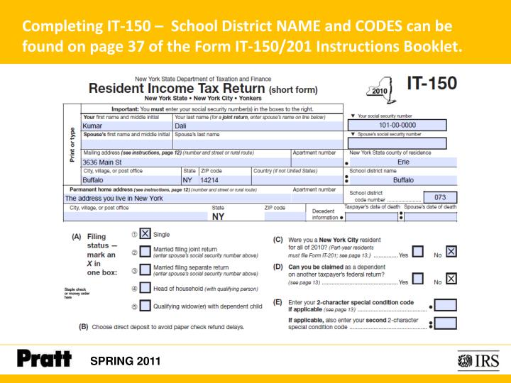 Completing IT-150 –  School District NAME and CODES can be found on page 37 of the Form IT-150/201 Instructions Booklet.