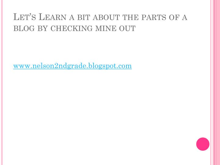 Let s learn a bit about the parts of a blog by checking mine out