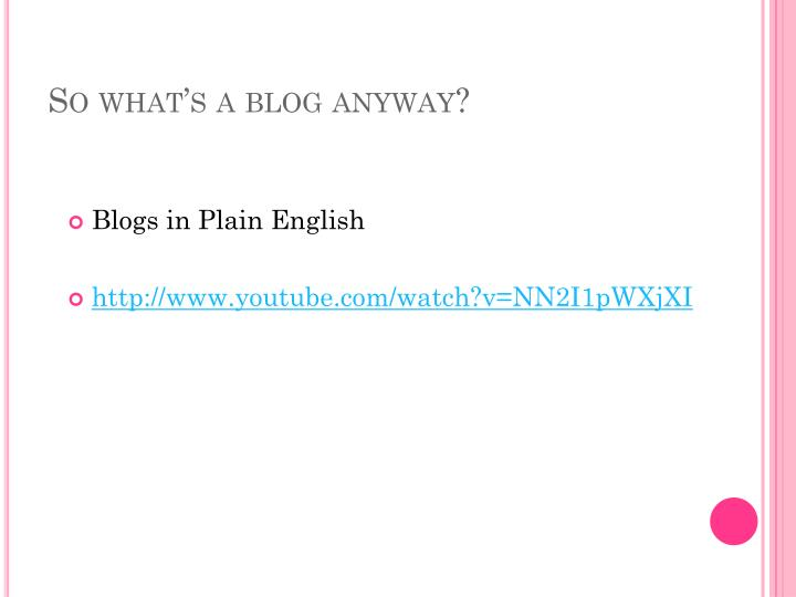 So what s a blog anyway